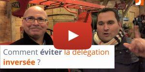 Comment éviter la délégation inversée ?